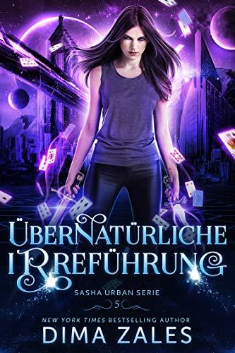 Übernatürliche Irreführung (Sasha Urban Serie 5)