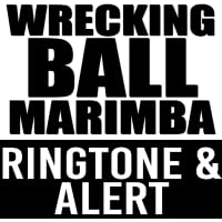 Wrecking Ball Marimba Ringtone and Alert