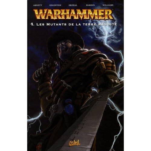 Warhammer, Tome 4 : Les mutants de la terre maudite