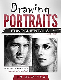 Drawing Portraits Fundamentals: A Portrait-Artist.org Book (How to Draw People) (English Edition) par [Dunster, J R]