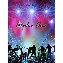 Alpha One (Alpha-Reihe 1)