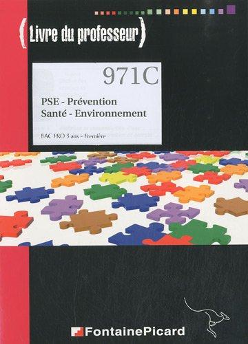 PSE Prévention Santé Environnement 1e Bac pro : Livre du professeur (1Cédérom)