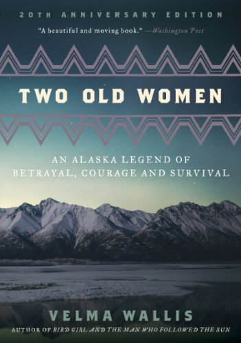 Two Old Women: An Alaska Legend of Betrayal, Courage and Survival (English Edition) -
