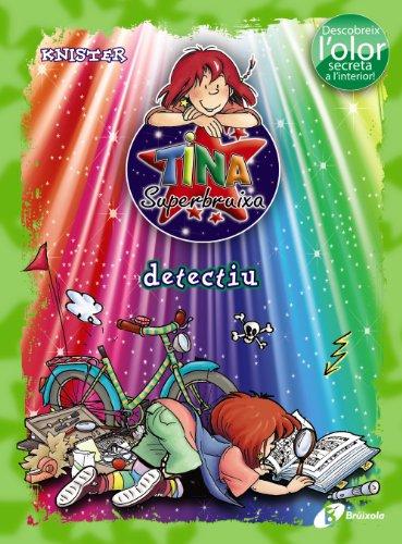 Tina Superbruixa, detectiu (ed. COLOR) (Catalá - A Partir De 8 Anys - Personatges - Tina Superbruixa) por KNISTER