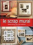 Le scrap mural : Tableaux-photos pour déco intérieure...