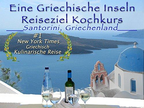 Eine Griechische Inseln Reiseziel Kochkurs (Santorini, Griechenland) - Trailer Vorschau Video