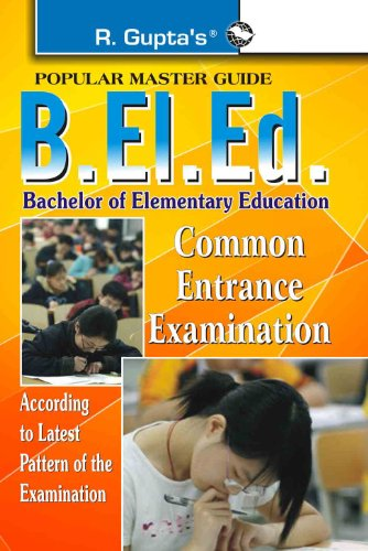 B.EL.Ed. Common Entrance Exam (CEE) Guide: According to Latest Pattern of Examination (Popular Master Guide)