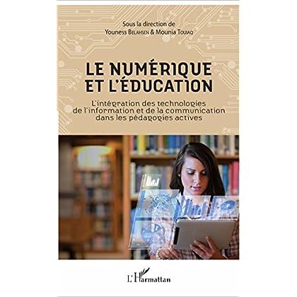 Le numérique et l'éducation: L'intégration des technologies de l'information et de la communication dans les pédagogies actives