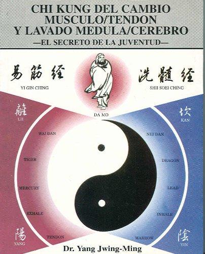 Chi Kung del cambio Músculo/Tendón y Lavado Médula/Cerebro: El secreto de la Juventud