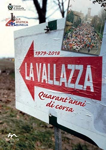 La Vallazza 1979-2018. Quarant'anni di corsa. Ediz. illustrata por Saverio Fattori