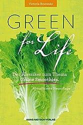 Green for Life: Grüne Smoothies nach der Boutenko-Methode Aktualisierte Neuauflage