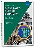 Die Vor-Ort-Energieberatung: Schritt für Schritt zum Gutachten - Bernd Söllner