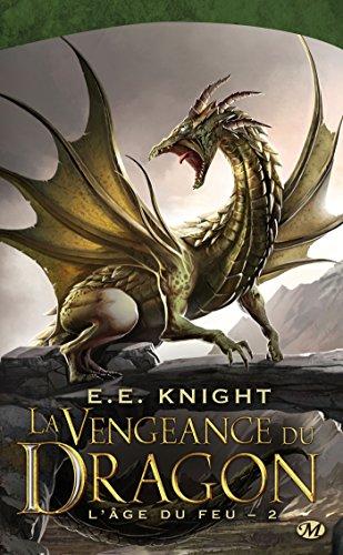 L'Age du feu, Tome 2 : La vengeance du dragon por E-E Knight