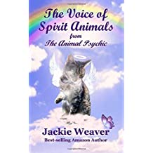By Jackie Weaver The Voice of Spirit Animals: from The Animal Psychic: 4 [Paperback]