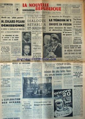 NOUVELLE REPUBLIQUE (LA) [No 6880] du 29/04/1967 - EDGARD PISANI DEMISSIONNE - ORTOLI LE REMPLACE A L'EQUIPEMENT - DIALOGUE RETABLI A ST-NAZAIRE - LES VITICULTEURS ET FAURE - LES FLORALIES D'ORLEANS - L'EXPLORATION DES OCEANS PAR MAREY - GLEZOS N'A PAS ETE FUSILLE A ATHENES - LES SPORTS - LES FAITS DIVERS - LE MEURTRE DE BLARGIES / LE TEMOINS ENVOYE EN PRISON - MARCEAU DUHAMEL - LE PROCES DE LA PRINCESSE AYOUBI RENVOYE par Collectif