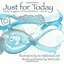 Just for Today: Nuggets of Mindfulness: Volume 1
