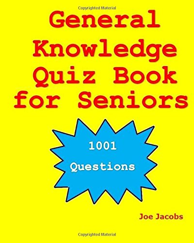 General Knowledge Quiz Book for Seniors: 1001 Questions por Joe Jacobs
