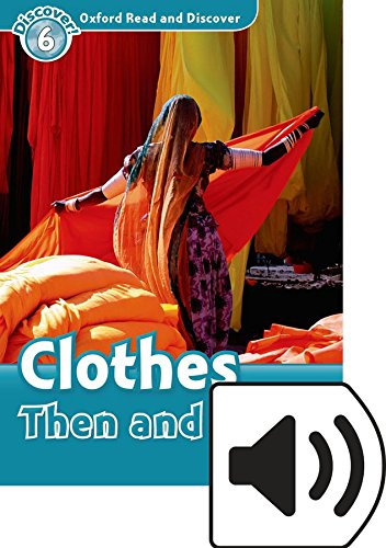 Oxford Read and Discover 6. Clothes Then and Now MP3 Pack por Richard Northcott