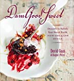 Dam Good Sweet: Desserts To Satisfy Your Sweet Tooth, New Orleans Style by David Guas (2009-11-10)
