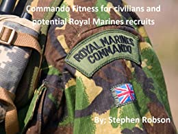 Commando Fitness for civilians and potential Royal Marines recruits by [Robson, Stephen]