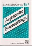 Angewandte Sportsoziologie: Zwischen empirischer Forschung und Politikberatung (Sportwissenschaft und Praxis, Band 4)