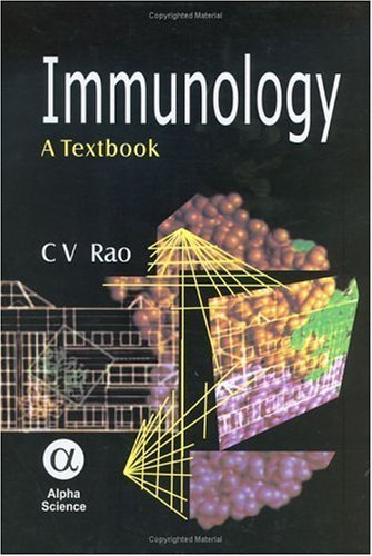 Immunology: A Textbook by C. V. Rao (2005-08-15)