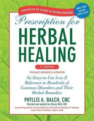 [{ Prescription for Herbal Healing: An Easy-To-Use A-To-Z Reference to Hundreds of Common Disorders and Their Herbal Remedies [ PRESCRIPTION FOR HERBAL HEALING: AN EASY-TO-USE A-TO-Z REFERENCE TO HUNDREDS OF COMMON DISORDERS AND THEIR HERBAL REMEDIES ] By Bell, Stacey ( Author )Apr-03-2012 Paperback By Bell, Stacey ( Author ) Apr - 03- 2012 ( Paperback ) } ]