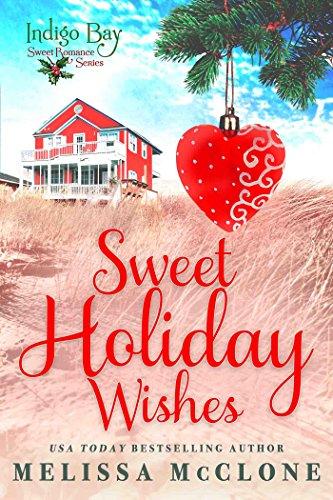Sweet Holiday Wishes (Indigo Bay Sweet Romance Series) (English Edition) (Indigo Bay)