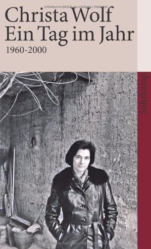 Buchseite und Rezensionen zu 'Ein Tag im Jahr: 1960-2000 (suhrkamp taschenbuch)' von Christa Wolf