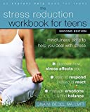Stress Reduction Workbook for Teens, 2nd Edition: Mindfulness Skills to Help You Deal with Stress (An Instant Help Book for Teens)