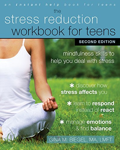 Stress Reduction Workbook for Teens, 2nd Edition: Mindfulness Skills to Help You Deal with Stress (An Instant Help Book for Teens) por Gina M. Biegel