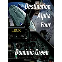 Destination Alpha Four (Ant and Cleo Book 4)