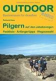 Pilgern auf den Jakobswegen (Basiswissen für draußen) - Raimund Joos
