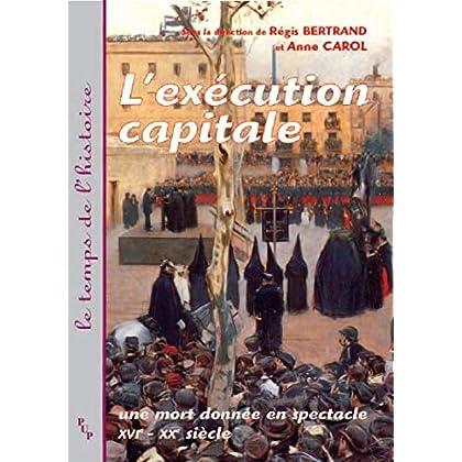 L'exécution capitale: Une mort donnée en spectacle (Le temps de l'histoire)