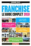 Franchise le guide complet 2010