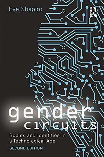 Gender Circuits: Bodies and Identities in a Technological Age (Sociology Re-Wired) (English Edition)