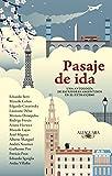 Pasaje de ida: Una antología de escritores argentinos en el extranjero