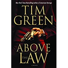 Above the Law by Tim Green (2009-02-23)