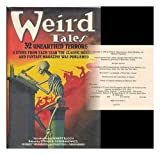 Weird tales : 32 unearthed terrors / introduction by Robert Bloch ; edited by Stefan R. Dziemianowicz, Robert Weinberg, and Martin H. Greenberg