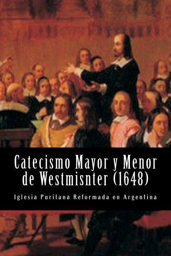 Catecismo Mayor y Menor de Westmisnter ((Nuestros estándares doctrinales) nº 2) por Teologos Westmisnter