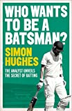 Image de Who Wants to be a Batsman? (English Edition)