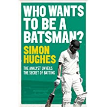 Who Wants to be a Batsman? (English Edition)