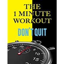One Minute Workout - The Psychology Behind One Minute Workout, High Intensity Interval Training Using Body Weight, Exercise for Massive Gains and Fitness ... Fitness, Exercises) (English Edition)