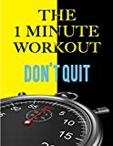 One Minute Workout - The Psychology Behind One Minute Workout, High Intensity Interval Training Using Body Weight, Exercise for Massive Gains and Fitness Fitness, Exercises (English Edition)