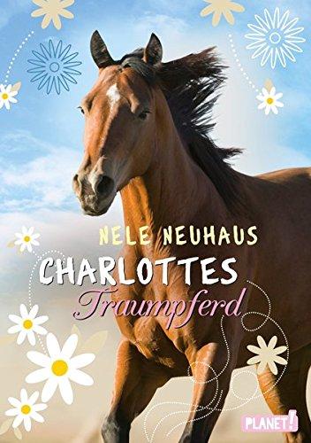 Charlottes Traumpferd 1: Charlottes Traumpferd