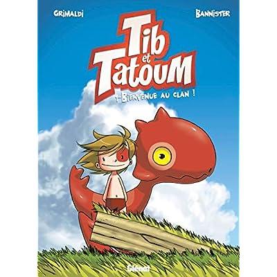 Tib et Tatoum - Tome 01: Bienvenue au clan !