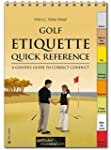 Golf Etiquette Quick Reference: A Gol...
