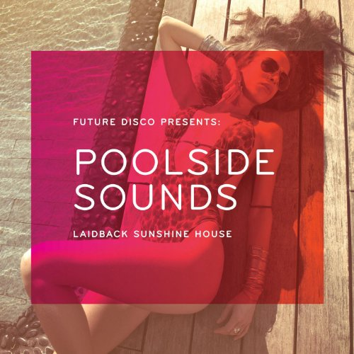 Future Disco Presents: Poolsid...