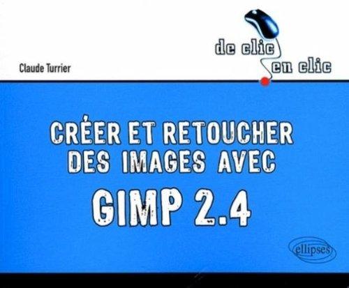 Créer et retoucher des images avec Gimp 2.4