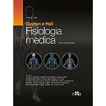 Guyton e Hall - Fisiologia medica 13 ed. (Italian Edition)